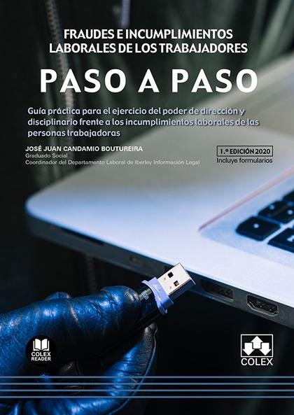 FRAUDES E INCUMPLIMIENTOS LABORALES DE LOS TRABAJADORES. GUÍA PRÁCTICA PARA EL EJERCICIO DEL PO