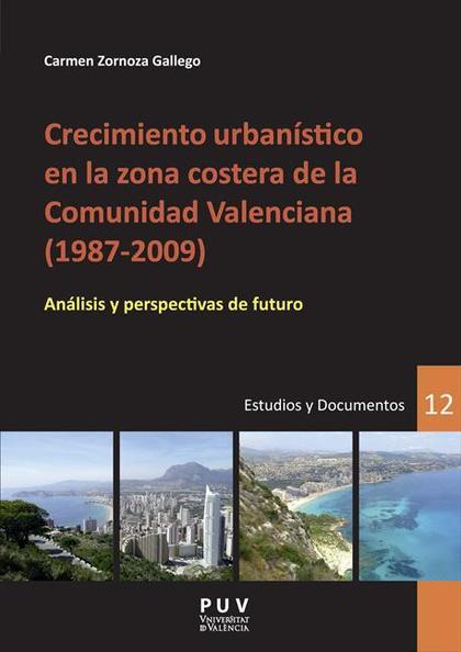 CRECIMIENTO URBANÍSTICO EN LA ZONA COSTERA DE LA COMUNIDAD VALENCIANA, 1987-2009 : ANÁLISIS Y P