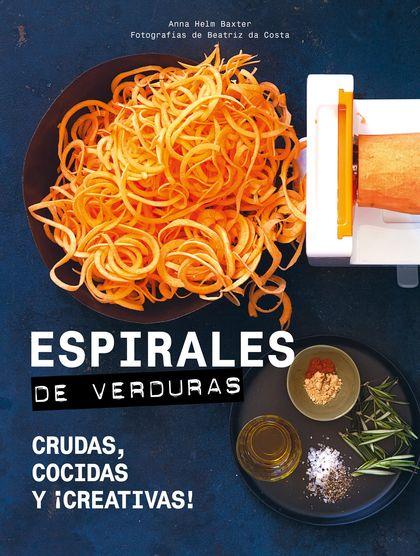 ESPIRALES DE VERDURAS. CRUDAS, COCIDAS Y ¡CREATIVAS!