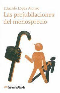 LAS PREJUBILACIONES DEL MENOSPRECIO