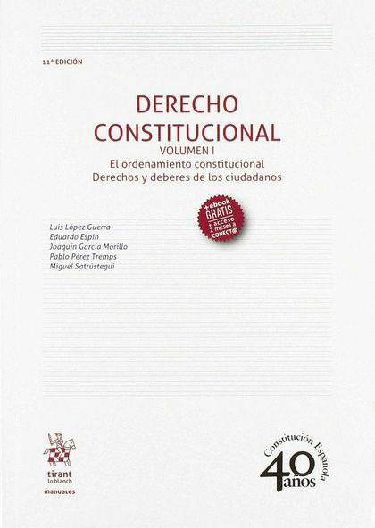 DERECHO CONSTITUCIONAL VOLUMEN I. EL ORDENAMIENTO CONSTITUCIONAL.DERECHOS Y DEBERES DE LOS CIUD