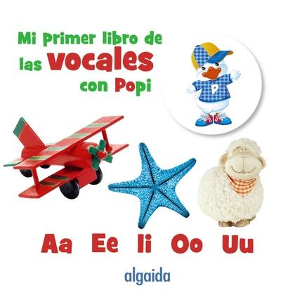 MI PRIMER LIBRO DE LAS VOCALES CON POPI.