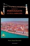 BIOGRAFÍA DE PORTUGALETE, LA VILLA JARRILLERA