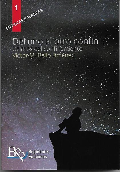 DEL UNO AL OTRO CONFIN. RELATOS DEL CONFINAMIENTO