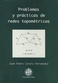 PROBLEMAS Y PRÁCTICAS DE REDES TOPOMÉTRICAS