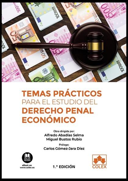 TEMAS PRÁCTICOS PARA EL ESTUDIO DEL DERECHO PENAL ECONÓMICO.
