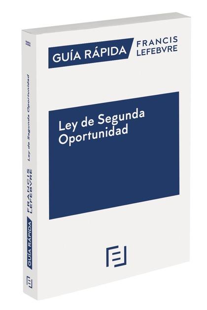CLAVES PRÁCTICAS LEY DE SEGUNDA OPORTUNIDAD. CLAVES PRÁCTICAS