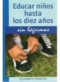 EDUCAR NIÑOS HASTA LOS DIEZ AÑOS SIN LÁGRIMAS