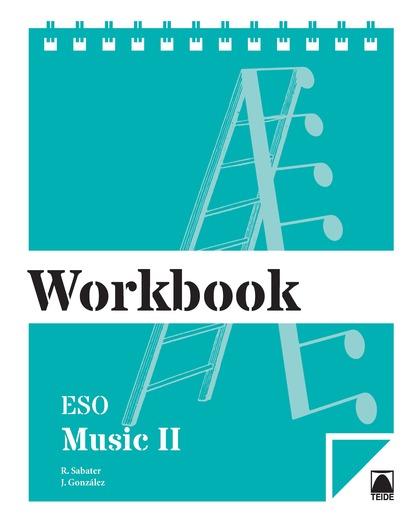 WORKBOOK. MUSIC II ESO.