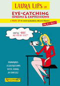 LAURA LIPS IN EYE-CATCHING ENGLISH : IDIOMS & EXPRESSIONS