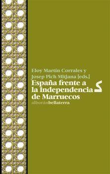 ESPAÑA FRENTE A LA INDEPENDENCIA DE MARRUECOS