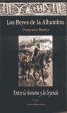 LOS REYES DE LA ALHAMBRA ´ENTRE LA HISTORIA Y LA LEYENDA´