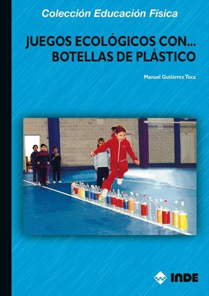 Juegos ecológicos con botellas de plástico