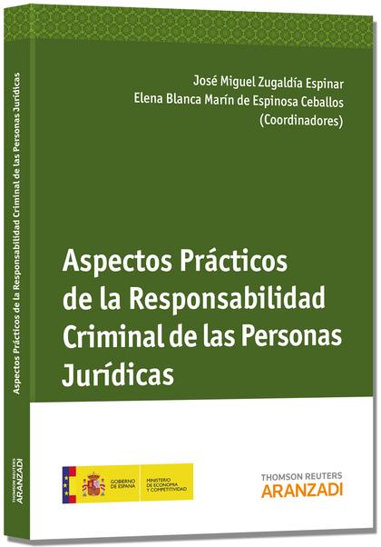 ASPECTOS PRÁCTICOS DE LA RESPONSABILIDAD CRIMINAL DE LAS PERSONAS JURÍDICAS