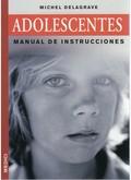 ADOLESCENTES : MANUAL DE INSTRUCCIONES