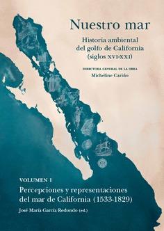 NUESTRO MAR I HISTORIA AMBIENTAL GOLFO CALIFORNIA XVI XXI.