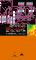 GRAN DICIONARIO SÉCULO 21. CASTELÁN/GALEGO GALEGO/CASTELÁN