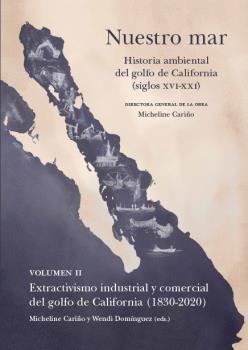 NUESTRO MAR II HISTORIA AMBIENTAL GOLFO CALIFORNIA XVI XXI.