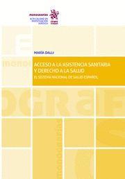 ACCESO A LA ASISTENCIA SANITARIA Y DERECHO A LA SALUD. EL SISTEMA NACIONAL DE SALUD ESPAÑOL