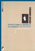 TRATADO SOBRE LA REPÚBLICA DE FLORENCIA Y OTROS ESCRITOS POLÍTICOS.
