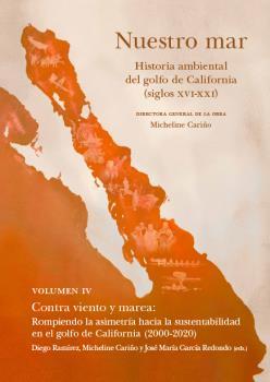 NUESTRO MAR IV HISTORIA AMBIENTAL GOLFO CALIFORNIA XVI XXI.