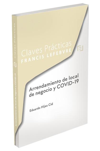 CLAVES PRÁCTICAS ARRENDAMIENTO DE LOCAL DE NEGOCIO Y COVID-19.