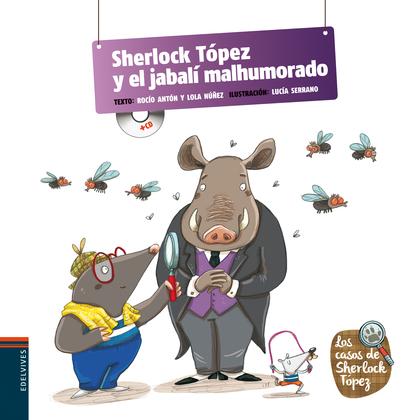 SHERLOCK TÓPEZ Y EL JABALÍ MALHUMORADO