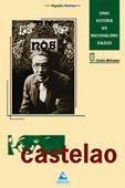 CASTELAO : UNHA HISTORIA DO NACIONALISMO GALEGO