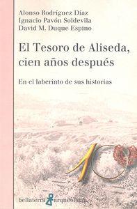 EL TESORO DE ALISEDA, CIEN AÑOS DESPUÉS. EN EL LABERINTO DE SUS HISTORIAS