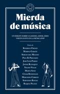 MIERDA DE MÚSICA. UN DEBATE SOBRE CLASISMO, AMOR, ODIO Y BUEN GUSTO EN LA MÚSICA POP