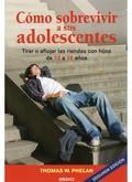 CÓMO SOBREVIVIR A SUS ADOLESCENTES : TIRAR O AFLOJAR LAS RIENDAS CON HIJOS DE 13 A 18 AÑOS