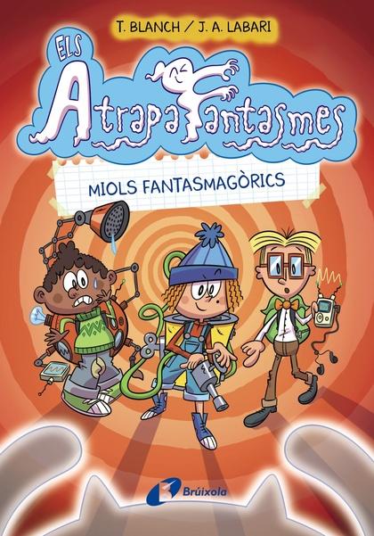 ELS ATRAPAFANTASMES, 1. MIOLS FANTASMAGÒRICS.