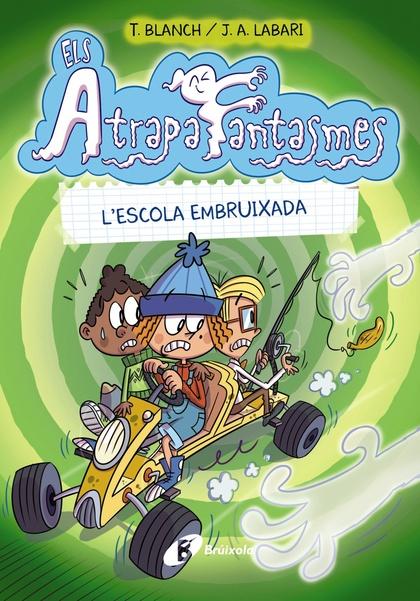 ELS ATRAPAFANTASMES, 2. L´ESCOLA EMBRUIXADA.