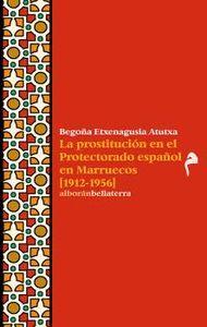LA PROSTITUCION EN EL PROTECTORADO ESPAÑOL EN MARRUECOS (1912-1956.