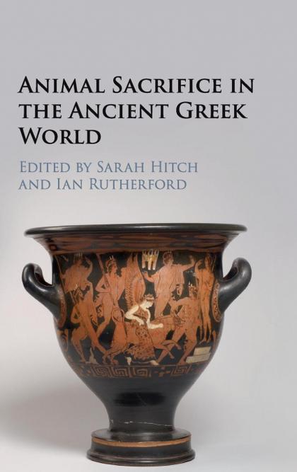 ANIMAL SACRIFICE IN THE ANCIENT GREEK WORLD