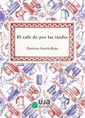 EL CAFÉ POR LAS TARDES