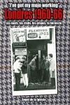 LONDRES, 1960-1966 : LOS MODS, LOS CLUBS, LOS GRUPOS, LA HERENCIA