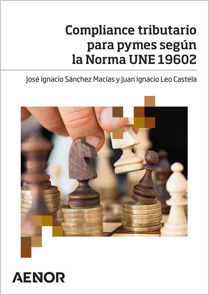 COMPLIANCE TRIBUTARIO PARA PYMES SEGÚN LA NORMA UNE 19602.