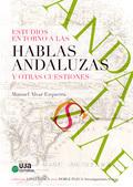 ESTUDIOS ENTORNO A LAS HABLAS ANDALUZAS Y OTRAS CUESTIONES