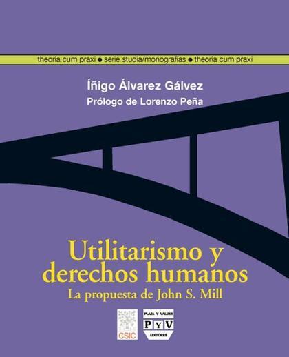 UTILITARISMO Y DERECHOS HUMANOS : LA PROPUESTA DE JOHN STUART MILL