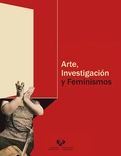 ARTE, INVESTIGACIÓN Y FEMINISMOS.
