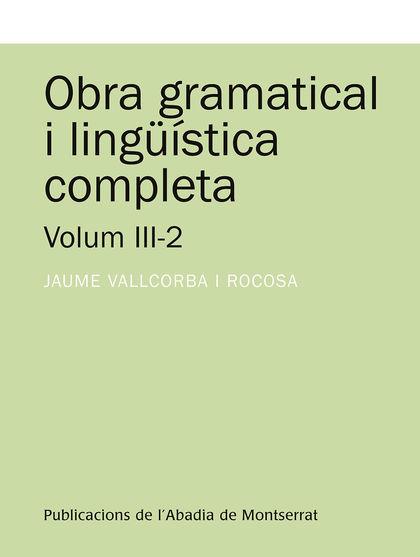 OBRA GRAMATICAL I LINGÜÍSTICA COMPLETA VOL.III-2