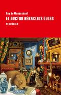EL DOCTOR HÉRACLIUS GLOSS.