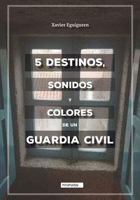 5 DESTINOS, SONIDOS Y COLORES DE UN GUARDIA CIVIL