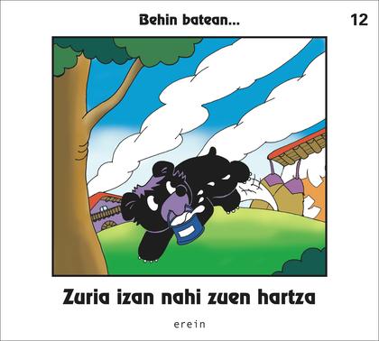 ZURIA IZAN NAHI ZUEN HARTZA.