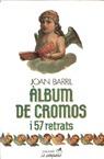 ÀLBUM DE CROMOS I 57 RETRATS