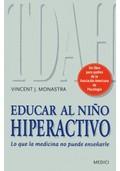 EDUCAR AL NIÑO HIPERACTIVO. LO QUE LA MEDICINA NO PUEDE ENSEÑARLE