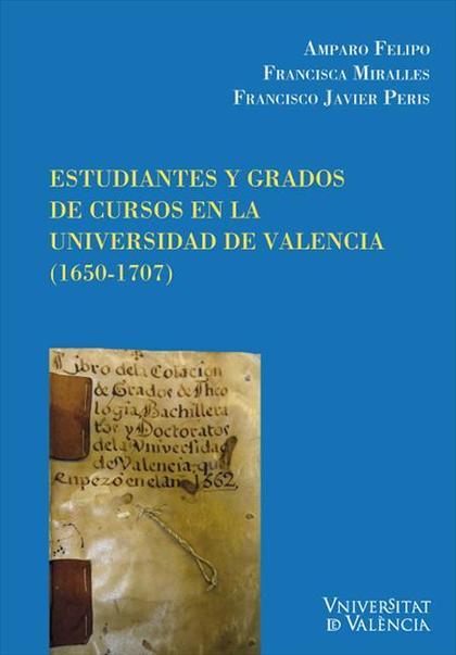 ESTUDIANTES Y GRADOS DE CURSOS EN LA UNIVERSIDAD DE VALENCIA, 1650-1707