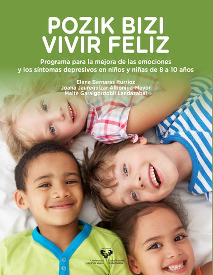 POZIK BIZI - VIVIR FELIZ. PROGRAMA PARA LA MEJORA DE LAS EMOCIONES Y LOS SÍNTOMA