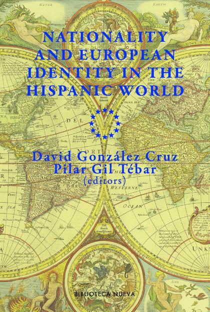 NATIONALITY AND EUROPEAN IDENTITY IN THE HISPANIC WORLD